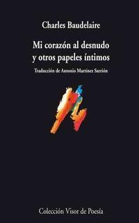 Libro MI CORAZON DESNUDO Y OTROS PAPELES ÍNTIMOS