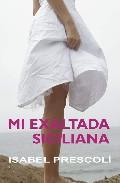Libro MI EXALTADA SICILIANA