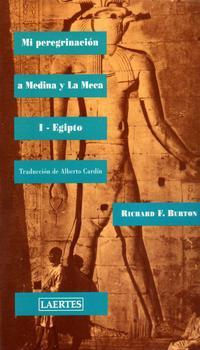 Libro MI PEREGRINACION A MEDINA Y LA MECA: I, EGIPTO