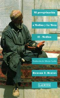 Libro MI PEREGRINACION A MEDINA Y LA MECA: MEDINA