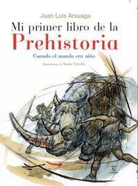 Libro MI PRIMER ATLAS DE LA PREHISTORIA: CUANDO EL MUNDO ERA NIÑO
