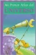 Libro MI PRIMER ATLAS DEL UNIVERSO
