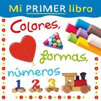 Libro MI PRIMER LIBRO. COLORES, FORMAS, NUMEROS