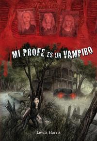 Libro MI PROFE ES UN VAMPIRO
