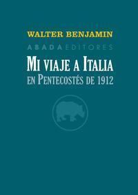 Libro MI VIAJE A ITALIA EN PENTECOSTÉS DE 1912