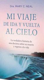 Libro MI VIAJE DE IDA Y VUELTA AL CIELO