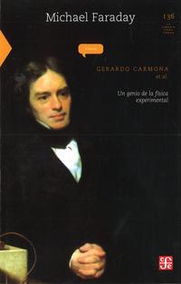 Libro MICHAEL FARADAY: UN GENIO DE LA FISICA EXPERIMENTAL