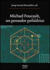 Libro MICHAEL FOUCAULT, UN PENSADOR POLIEDRICO