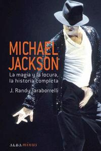 Libro MICHAEL JACKSON: LA MAGIA Y LA LOCURA, LA HISTORIA COMPLETA