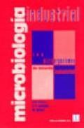 Libro MICROBIOLOGIA INDUSTRIAL: LOS MICROORGANISMOS DE INTERES INDUSTRI AL