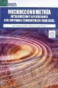 Libro MICROECONOMETRIA: INTRODUCCION Y APLICACIONES CON SOFTWARE ECONOM ICO PARA EXCEL