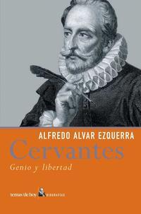 Libro MIGUEL DE CERVANTES: GENIO Y LIBERTAD