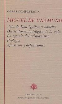 Libro MIGUEL DE UNAMUNO TOMO X: VIDA DE DON QUIJOTE Y SANCHO; DEL SENTIMIENTO TRAGICO DE LA VIDA; LA AGONÍA DEL CRISTIANISMO; PROLOGOS; AFORISMOS Y DEFINICIONES.