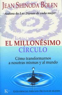 Libro MILLONESIMO CIRCULO: COMO TRANSFORMARNOS A NOSOTRAS MISMAS Y AL M UNDO