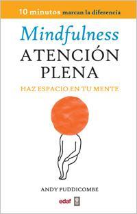 Libro MINDFULNESS-ATENCION PLENA: HAZ ESPACIO EN TU MENTE