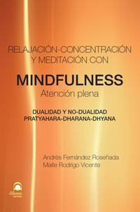 Libro MINDFULNESS. ATENCION PLENA: RELAJACION-CONCENTRACION Y MEDITACIO N
