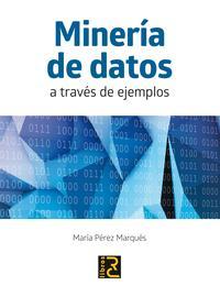 Libro MINERIA DE DATOS A TRAVES DE EJEMPLOS