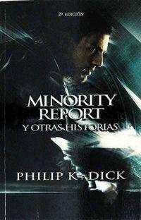 Libro MINORITY REPORT Y OTRAS HISTORIAS