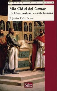 Libro MIO CID, EL DEL CANTAR. UN HEROE MEDIEVAL A ESCALA HUMANA