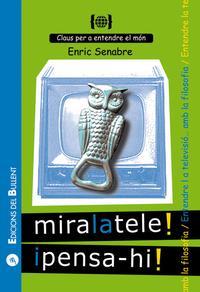 Libro MIRALATELE! I PENSA-HI!