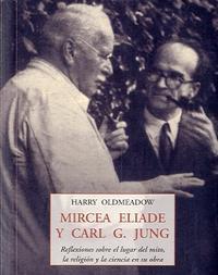 Libro MIRCEA ELIADE Y CARL G. JUNG: REFLEXIONES SOBRE EL LUGAR DEL MITO , LA RELIGION Y LA CIENCIA EN SU OBRA
