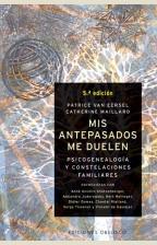 Libro MIS ANTEPASADOS ME DUELEN: PSICOGENEALOGIA Y CONSTELACIONES FAMIL IARES