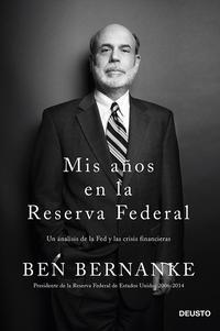 Libro MIS AÑOS EN LA RESERVA FEDERAL: UN ANALISIS DE LA FED Y LAS CRISI S FINANCIERAS
