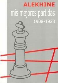Libro MIS MEJORES PARTIDAS 1908-1923