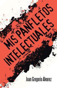 Libro MIS PANFLETOS INTELECTUALES