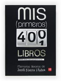 Libro MIS PRIMEROS 400 LIBROS: MEMORIAS LITERARIAS DE JORDI SIERRA I FA BRA