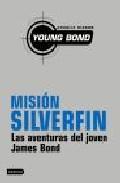 Libro MISION SILVERFIN: LAS AVENTURAS DEL JOVEN JAMES BOND