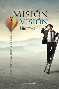 Libro MISION VISION: EMPRENDIENDO CON SENTIDO Y RUMBO