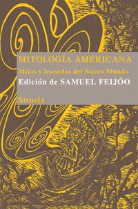 Libro MITOLOGIA AMERICANA: MITOS Y LEYENDAS DEL NUEVO MUNDO