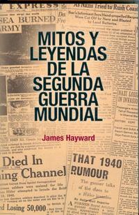 Libro MITOS Y LEYENDAS DE LA SEGUNDA GUERRA MUNDIAL