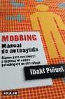 Libro MOBBING. MANUAL AUTOAYUDA: CLAVES PARA RECONOCER Y SUPERAR EL ACO SO PSICOLOGICO EN EL TRABAJO