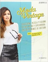 Libro MODA VINTAGE: SELECCIONA, MEZCLA Y FUSIONA ESTILOS RETRO Y EXPERM IENTA CON LOS PATRONES DE COSTURA:
