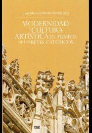 Libro MODERNIDAD Y CULTURA ARTISTICA EN TIEMPOS DE LOS REYES CATOLICOS