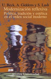 Libro MODERNIZACION REFLEXIVA: POLITICA, TRADICION Y ESTETICA EN EL ORD EN SOCIAL MODERNO