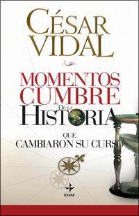 Libro MOMENTOS CUMBRE DE LA HISTORIA QUE CAMBIARON SU CURSO