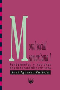 Libro MORAL SOCIAL SAMARITANA: FUNDAMENTOS Y NOCIONES DE ETICA E CONOMICA CRISTIANA