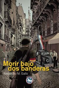 Libro MORIR BAJO DOS BANDERAS