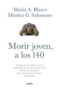 Libro MORIR JOVEN, A LOS 140