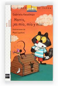Libro MORRIS, ¡ES MIO, MIO Y MIO!