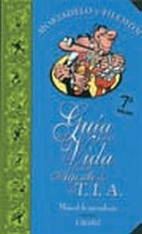 Libro MORTADELO Y FILEMON: GUIA PARA LA VIDA DE UN AGENTE DE LA TIA. GU IA DE APRENDIZAJE