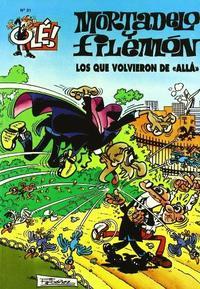 Libro MORTADELO Y FILEMON: LOS QUE VOLVIERON DE ALLA