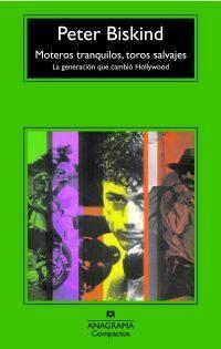 Libro MOTEROS TRANQUILOS, TOROS SALVAJES: LA GENERACION QUE CAMBIO HOLL YWOOD