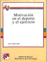 Libro MOTIVACION EN EL DEPORTE Y EL EJERCICIO