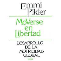 Libro MOVERSE EN LIBERTAD: DESARROLLO DE LA MOTRICIDAD GLOBAL