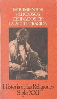 Libro MOVIMIENTOS RELIGIOSOS DERIVADOS DE LA ACULTURACION