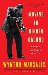 Libro MOVING TO HIGHER GROUND: HOW JAZZ CAN CHANGE YOUR LIFE